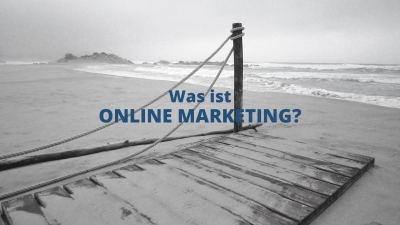 Was ist Online Marketing
